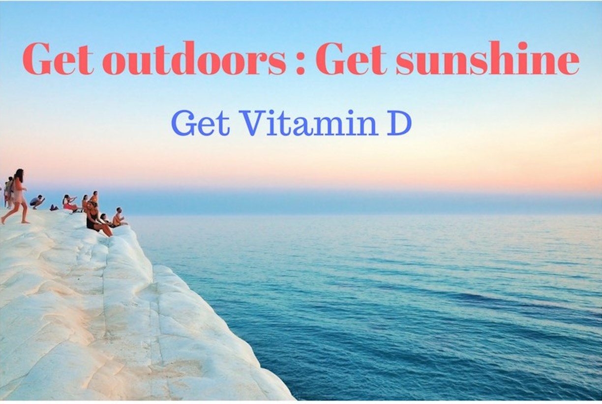 Get outdoors for Vitamin D